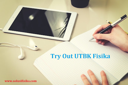 Try Out UTBK Fisika 1