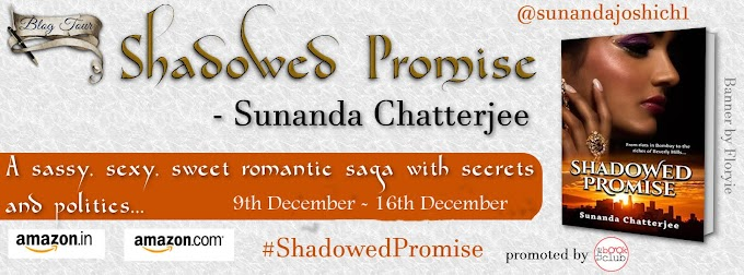 Blog Tour: SHADOWED PROMISE by Sunanda Chatterjee