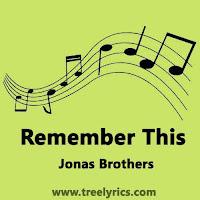 Remember This lyrics Jonas Brothers