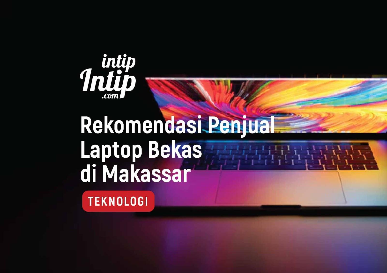 Rekomendasi Tempat Beli Laptop Bekas di Makassar