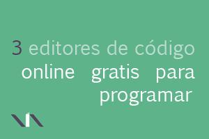 3 editores sin coste para programar código en línea