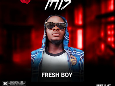DOWNLOAD MP3: Fresh Boy - No do Like This