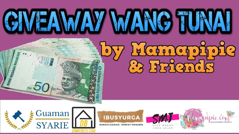 Giveaway Wang Tunai RM1000 by Mamapipie & Friends.