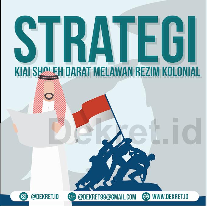 Strategi Kiai Sholeh Darat Melawan Rezim Kolonial