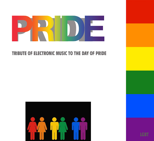 PRIDE 2017 - A TRIBUTE TO ELECTRONIC MUSIC TO THE DAY OF PRIDE
