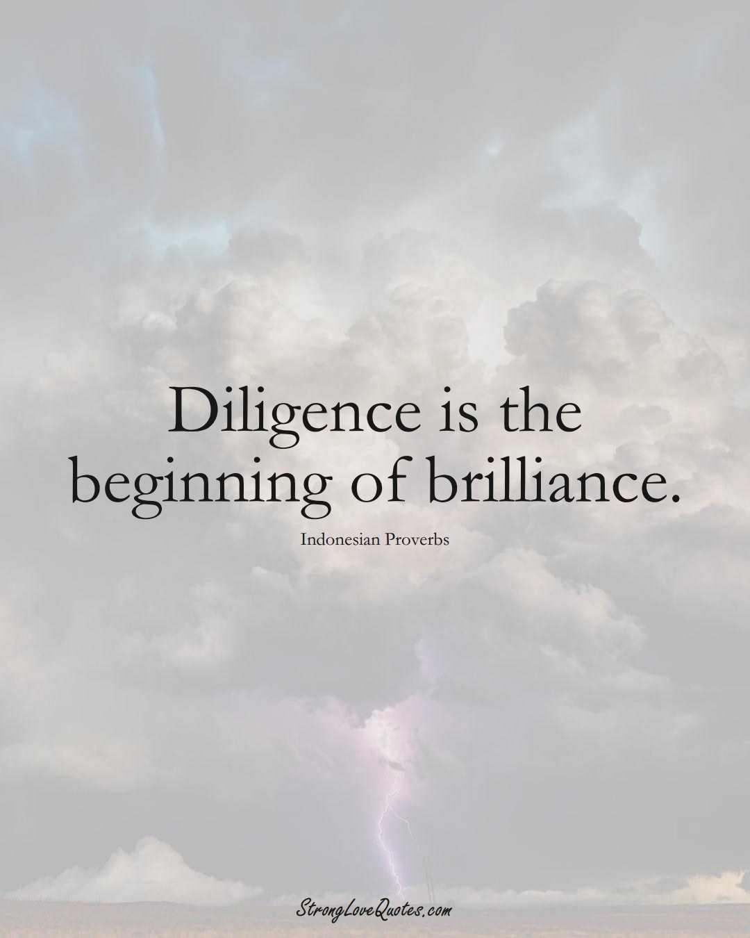 Diligence is the beginning of brilliance. (Indonesian Sayings);  #AsianSayings