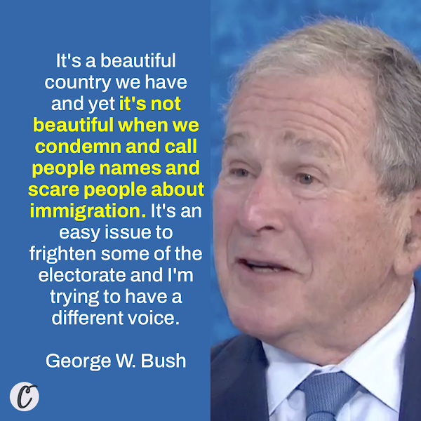 It's a beautiful country we have and yet it's not beautiful when we condemn and call people names and scare people about immigration. It's an easy issue to frighten some of the electorate and I'm trying to have a different voice. — Former President George W. Bush
