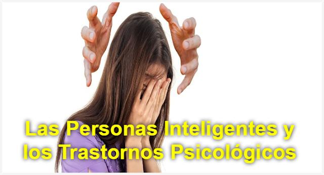 Las Personas Inteligentes Suelen Desarrollar Trastornos Psicológicos
