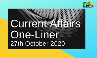 Current Affairs One-Liner: 27th October 2020