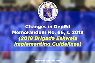 Changes in DepEd Memorandum No. 66, s. 2018 (2018 Brigada Eskwela Implementing Guidelines)