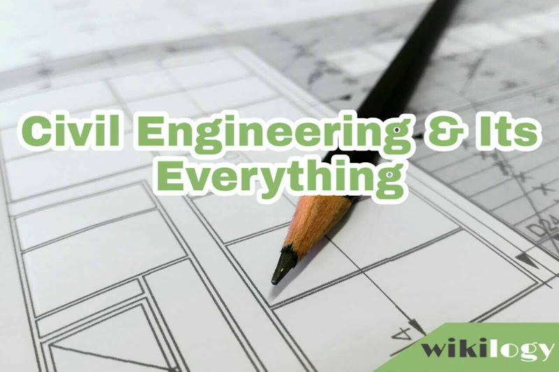 What is Civil Engineering (Full Details with all sub-sectors)