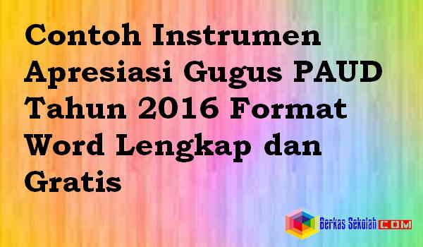 Download Contoh Instrumen Apresiasi Gugus PAUD Tahun 2016 Format Word Lengkap dan Gratis