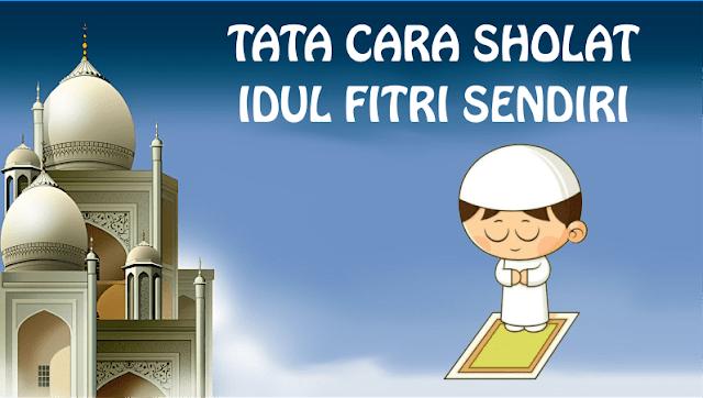 Sholat Idul Fitri di Rumah. Ini Tata Cara yang Benar