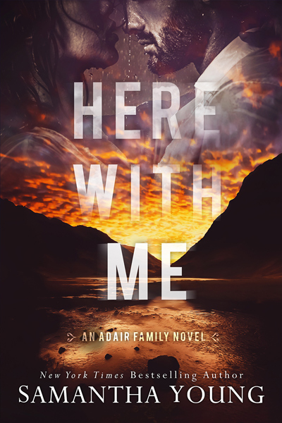 New Release: Here With Me (Adair Family #1) by Samantha Young