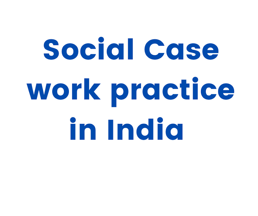 Social Case work practice in India