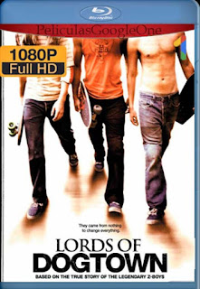 Los Amos De Dogtown [1080p BRrip] [Latino-Inglés] [GoogleDrive] LaChapelHD