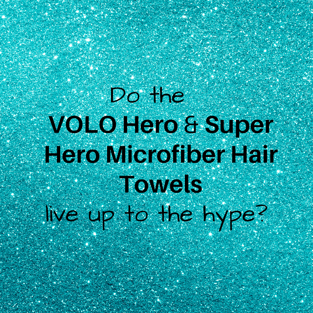 "Main image - text - ""Do VOLO Hero & Super Hero Hair Towels live up to the hype?"""