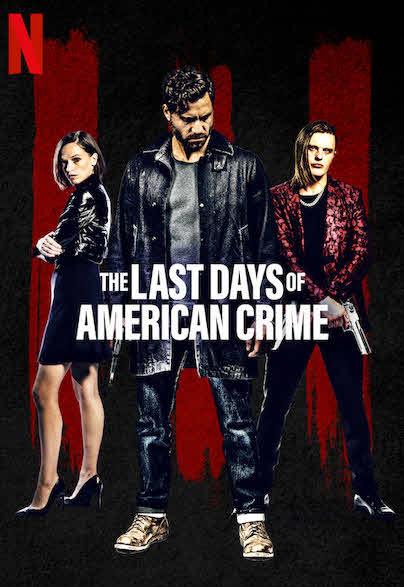 ففيلم The Last Days of American Crime 2020 مدبلج اون لاين