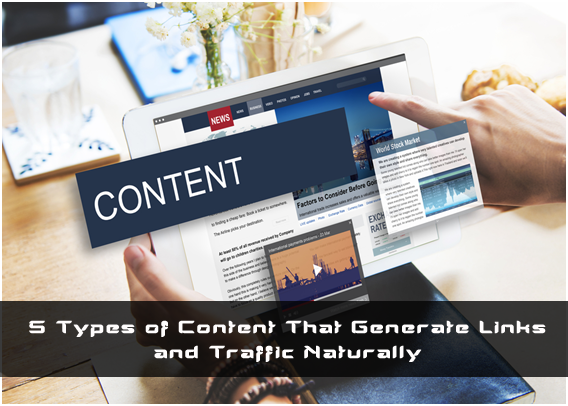 5 Types of Content That Generate Links and Traffic Naturally