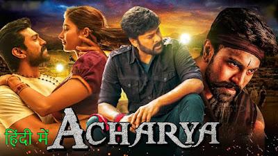 Acharya Full Movie Download in Hindi 480p Filmyzilla
