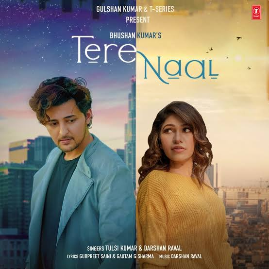 Tere Naal Love Song Lyrics, Sung By Darshan Raval And Tulsi Kumar.