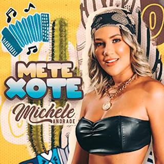 Michele Andrade - Mete Xote - Promocional - 2021