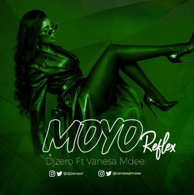 DJ Zero Ft Vanessa Mdee – Moyo Refix