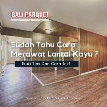 tips merawat lantai kayu