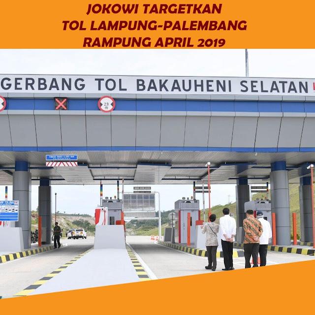 Jokowi Targetkan Tol Lampung - Palembang Rampung Pada April 2019