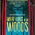 Review || What Lives in the Woods by Lindsay Currie