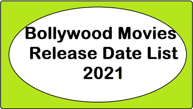 Bollywood Movies Release Date List 2021
