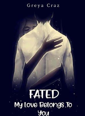 Novel Fated 2 (My Love Belongs To You) Karya Greya Craz PDF