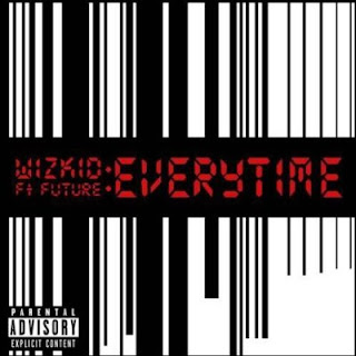 Audio Music: Wizkid ft. Future – Everytime [Produced By Shizzi]