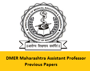DMER Maharashtra Assistant Professor Previous Papers
