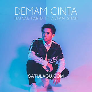 Download Lagu Demam Cinta Mp3 Haikal Farid ft Asfan Shah Terbaru