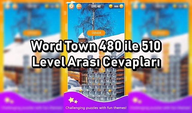 Word Town 480 ile 510 Level Arasi Cevaplari