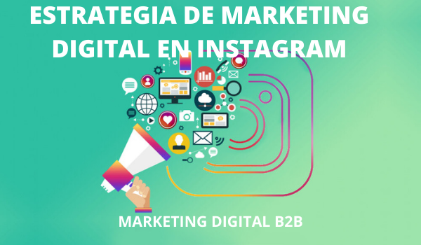 ESTRATEGIA DE MARKETING DIGITAL EN INSTAGRAM