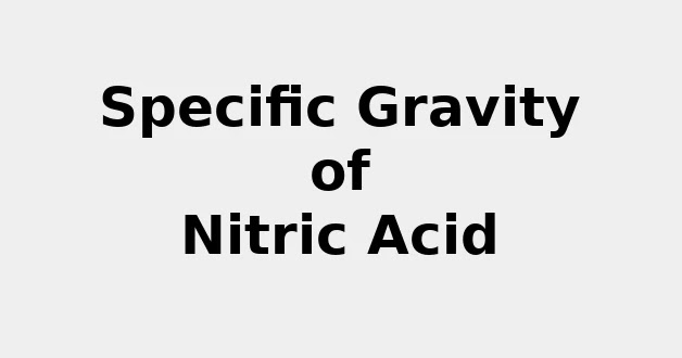 Specific Gravity of Nitric Acid (& Formula, Definition