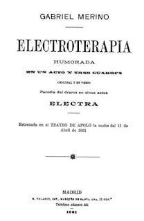 http://www.cervantesvirtual.com/obra-visor/electroterapia-humorada-en-un-acto-y-tres-cuadros-original-y-en-verso-parodia-del-drama-en-cinco-actos-electra--0/html/ffe5bacc-82b1-11df-acc7-002185ce6064.html