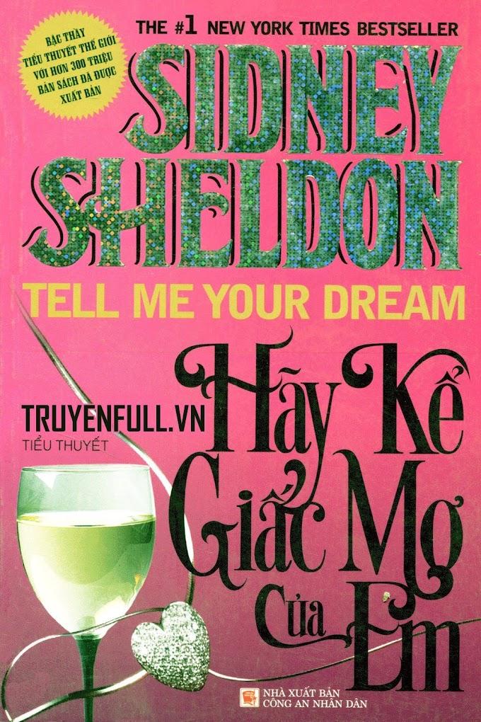 Truyện audio trinh thám, hình sự: Hãy Kể Giấc Mơ Của Em (Sidney Sheldon) (Trọn bộ)