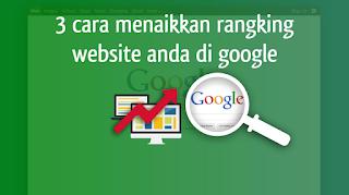 3 cara menaikkan rangking website di mesin pencari google