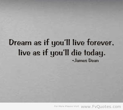 quotes time dream as if you'll live forever, live as if you'll die today.