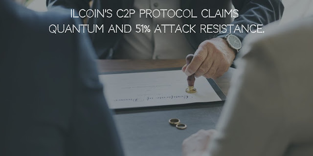ILCoin's C2P Protocol Claims Quantum and 51% attack Resistance