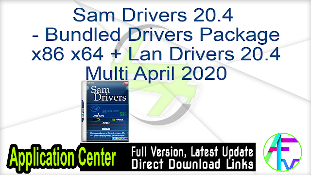 Sam Drivers 20.4 – Bundled Drivers Package x86 x64 + Lan Drivers 20.4 Multi April 2020
