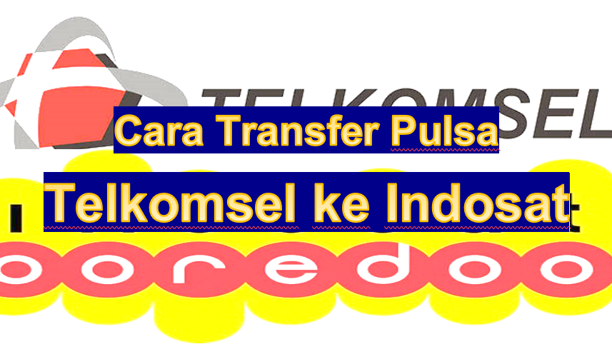 Berikut adalah cara transfer pulsa indosat ke sesama . Cara Transfer Pulsa dari Telkomsel ke Indosat 2020 - WARGA ...