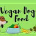 Vegan Dog Food : Everything You Want To Know !