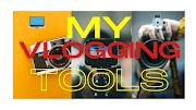 My Vlogging Tools