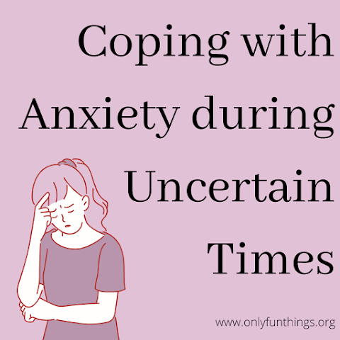 Coping with Anxiety in Uncertain Times