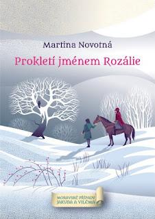 Prokletí jménem Rozálie (Martina Novotná, třetí díl ze série Moravské případy Jakuba a Viléma, nakladatelství Knihy s úsměvem), historická detektivka