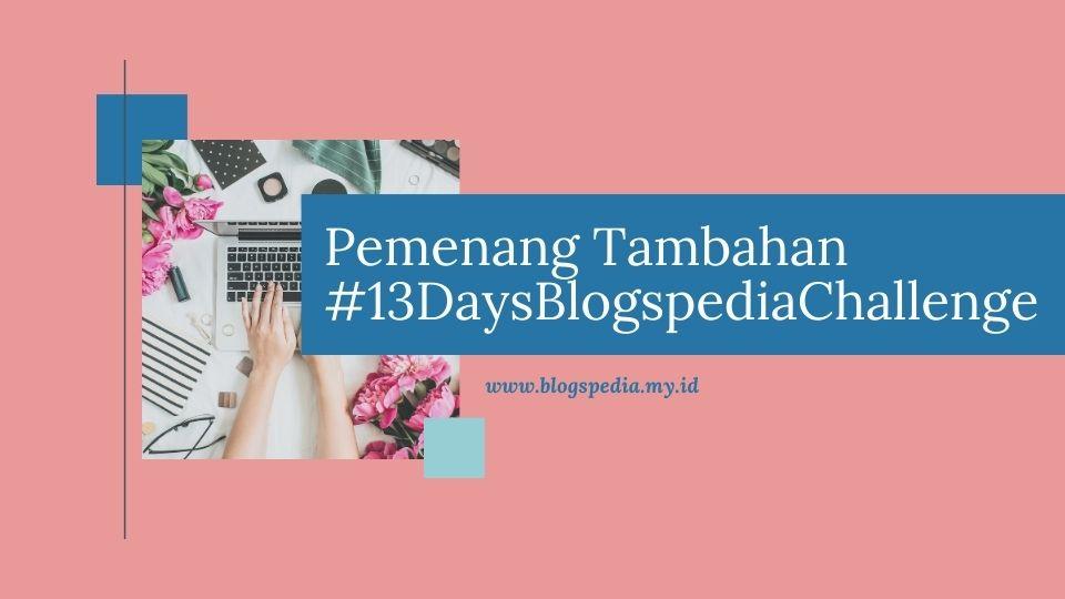 pemenang tambahan #13daysblogspediachallenge